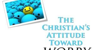 Christians Attitude Toward Worry^J The Title Pic