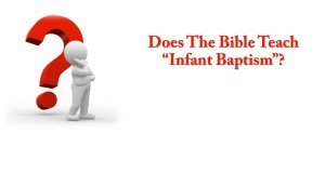 Does_The_Bible_Teach_Infant_Baptism_Title_Pic