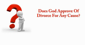 Does_God_Approve_Of_Divorce_For_Just_Any_Cause_Title_Pic