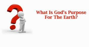 What_Is_Gods_Purpose_For_The_Earth_Title_Pic