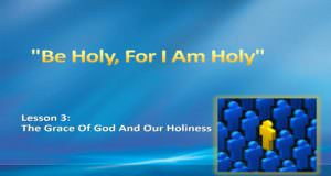 3_-_The_Grace_Of_God_And_Our_Holiness_Title_Pic