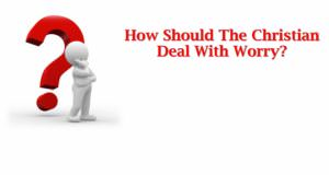 How_Should_The_Christian_Deal_With_Worry_Title_Pic