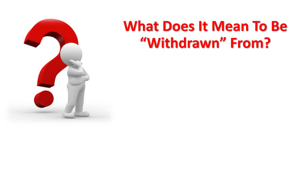 What Does It Mean To Be Withdrawn From
